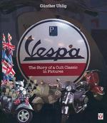 Vespa - The Story of a Cult Classic in Pictures - Gunther Uhlig (ISBN 9781845847906)