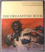 The Dreamtime Book - Ainslie Roberts, Charles Pearcy Mountford (ISBN 9780851794280)