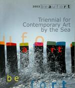 2003 Beaufort - Triennial for contemporary art by the sea