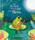 In the swamp by the light of the moon - frann preston-gannon (ISBN 9781787413863)