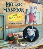 Mouse Mansion with Sam and Julia - Karina Schaapman (ISBN 9789047621676)