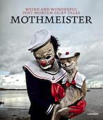 Weird and Wonderful Post-Mortem Fairy Tales - Mothmeister (ISBN 9789401451444)