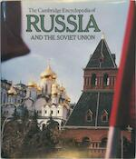 Cambridge Encyclopedia of Russia and the Soviet Union - Archie Brown, John Fennell, Michael Kaser, H.T. Willetts (ISBN 0521231698)