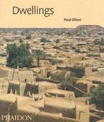 Dwellings - The vernacular house world wide - Paul Oliver (ISBN 9780714842028)