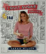 I Quit Sugar for Life - Sarah Wilson (ISBN 9781447273349)