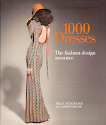 1000 Dresses – The Fashion Design Resource - Tracy Fitzgerald, Alison Taylor (ISBN 9781438003283)