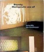 Anne-Mie van Kerckhoven : Beauty, therapeutic use of