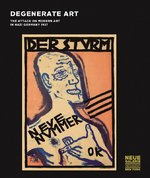 Degenerate Art: The Attack on Modern Art in Nazi Germany, 1937 - Olaf Peters [Ed.] (ISBN 9783791353678)