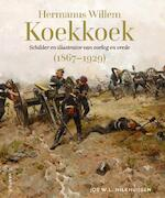Hermanus Willem Koekkoek (1867-1929) - Jos W.L. Hilkhuijsen (ISBN 9789460044380)