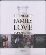 Friendship family love and laughter - Geoff Blackwell (ISBN 9789460540301)