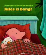 Jules is bang - Annemie Berebrouckx (ISBN 9789002260025)