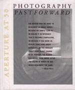 Aperature at 50 - Photography Past Forward - Richard H. Cravens, Melissa Harris (ISBN 9780893819965)