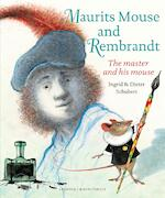 Maurits Mouse and Rembrandt - Ingrid Schubert, Dieter Schubert (ISBN 9789025877682)