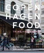 Copenhagen food: stories, traditions and recipes - trine hahnemann (ISBN 9781787131279)