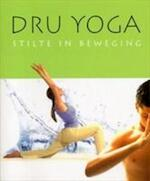 Dru Yoga - Stilte in beweging - C. Barrington, Amit Goswami, A. Jones (ISBN 9789081119917)