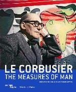 Le Corbusier - The Measures of Man - frederic migayrou (ISBN 9783858817686)
