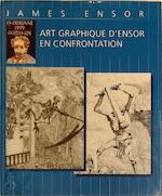 Art graphique d'Ensor en confrontation - James Ensor, Norbert Hostyn, Patrick Florizoone, Ostend (Belgium). Museum Voor Schone Kunsten