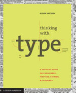 Thinking with Type: A Primer for Deisgners - Ellen Lupton (ISBN 9781568984483)