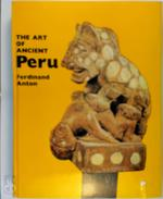The Art of Ancient Peru - Ferdinand Anton (ISBN 9780500231470)