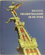 Brussel vrijmetselaars in de stad - Andrée Despy-Meyer (ISBN 2930117117)
