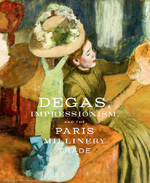 Degas, Impressionism, and the Millinery Trade - Simon Kelly, Esther Bell (ISBN 9783791356211)