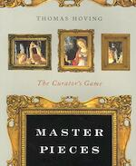 Master Pieces - The Curator's Game - Thomas Hoving (ISBN 9780393328387)