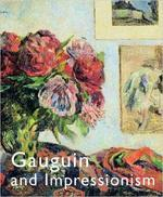 Gauguin and Impressionism - Richard R. Brettell, Anne-Birgitte Fonsmark (ISBN 0912804440)