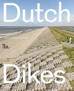 Dutch dikes - Eric-Jan Pleijster (ISBN 9789462082151)