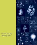 Archiving Eden - Dornith Doherty, Elizabeth Avedon (ISBN 9789053308844)