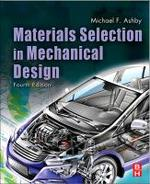 Materials Selection in Mechanical Design - Michael F. Ashby (ISBN 9781856176637)