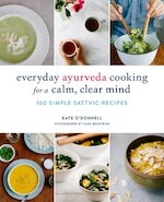 Everyday ayurveda cooking for a calm, clear mind - Kate O'Donnell (ISBN 9781611804478)