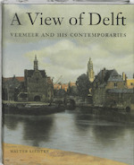 A view of Delft - W. Liedtke (ISBN 9789040094903)