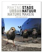Stadsnatuur maken ; Making Urban Nature - Jacques Vink (ISBN 9789462083325)