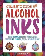 Crafting With Alcohol Inks - Allison Murray (ISBN 9781612436449)