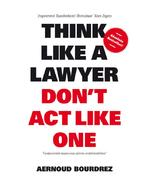 Think like a lawyer don t act like one - aernoud bourdrez (ISBN 9789063693077)
