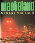 Wasteland landscape from now on / vanaf nu - Unknown (ISBN 9789064501623)