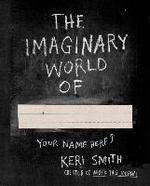 The Imaginary World Of... - Keri Smith (ISBN 9780399165252)