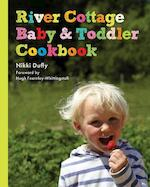 River Cottage Baby and Toddler Cookbook - Nikki Duffy (ISBN 9781408807569)