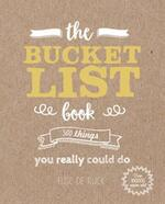 Bucket list book : 500 things you really could do - elise de rijck (ISBN 9781911622086)