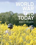 World war two today - Roger Cremers, Arnon Grunberg