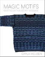 Magic Motifs - Carla Meijsen, C.B. Meijsen (ISBN 9789081795531)