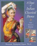 A Yoga of Indian Classical Dance - Roxanne Kamayani Gupta (ISBN 9780892817658)
