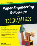 Paper Engineering and Pop-ups For Dummies - Rob Ives (ISBN 9780470409558)
