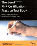 The Zend PHP Certification Practice Test Book - John Coggeshall, Marco Tabini (ISBN 9780973589887)