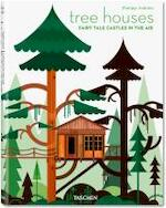 Tree Houses. Fairy Tale Castles in the Air - Philip Jodidio (ISBN 9783836526647)
