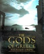 The gods of Greece - Arianna Stassinopoulos, Arianna Stassinopoulos Huffington, Roloff Beny (ISBN 9780297781141)