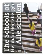 The Schools of Herman Hertzberger - Herman Hertzberger (ISBN 9789064506468)