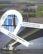 Post-War reconstruction in the Netherlands 1945-1965 (ISBN 9789462082793)