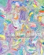 My Own Private Giverny - Marc Mulders