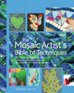 The Mosaic Artist's Bible of Techniques - Teresa Mills